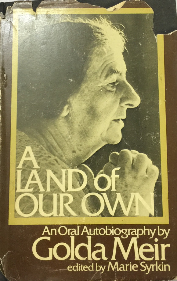 A Land of Our Own - An Oral Autobiography of Golda Meir