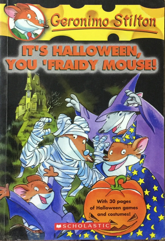 Its Halloween, You 'Fraidy Mouse by Geronimo Stilton