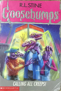 Calling All Creeps - Goosebumps by R L Stine