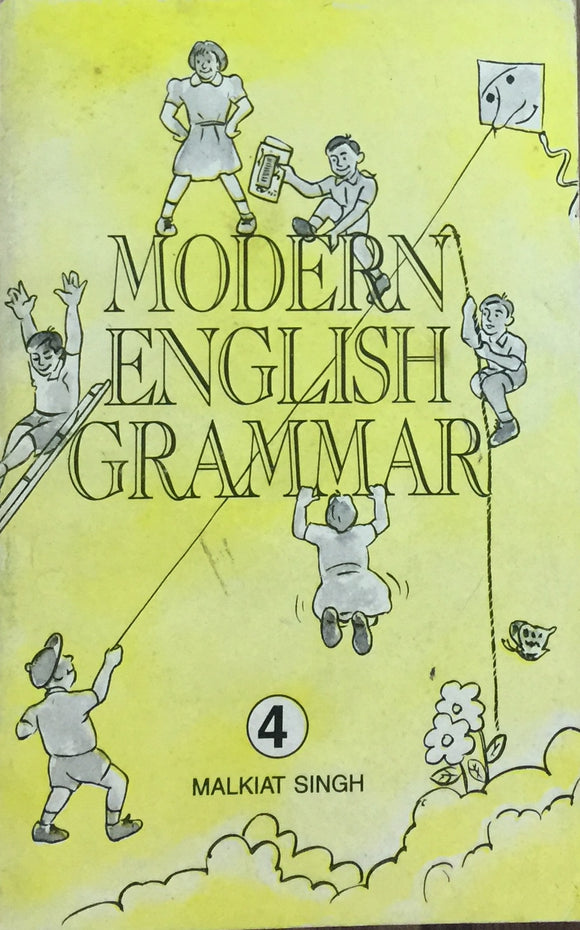 Modern English Grammar - 4 by Malkiat Singh
