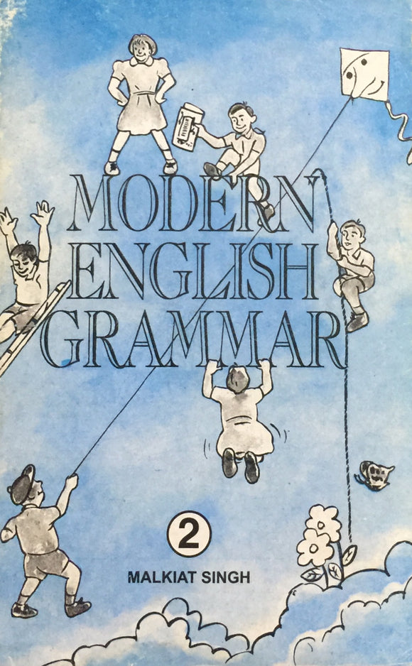 Modern English Grammar - 2 by Malkiat Singh