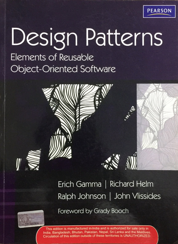 Design Patterns Elements of Reusable Object Oriented Software by Erich Gamma, Richard Helm, Ralph Johnson, JohnVlissides