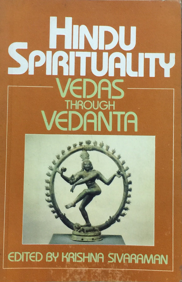 Hindu Spirituality Vedas Through Vedanta by Krishna Sivaraman