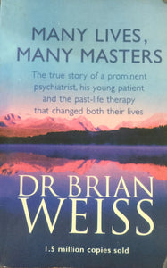Many Lives Many Masters by Dr Brian Weiss