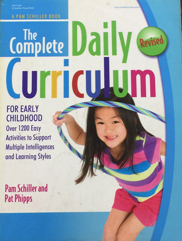 The Complete Daily Curriculum for Early Childhood by Pam Schiller and Pat Philipps