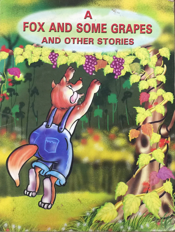 A Fox and Some Grapes and Other Stories