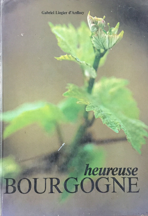 Heureuse Bourgogne by by Gabriel Liogier. d'Ardhuy