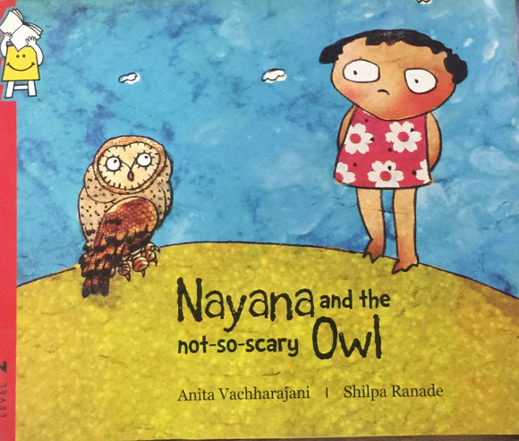 Nayana and the Not So Scary Owl by Shilpa Ranade
