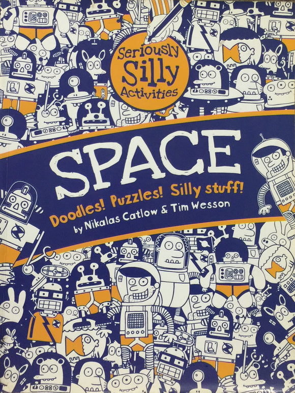 Space Doodles! Puzzles!. Silly Stuff by Nikolas Catlow, Tim Wessen (Almost New)