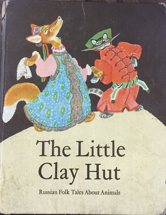 The Little Clay Hut (Russian Folk Tales about animals) (Hard Bound)