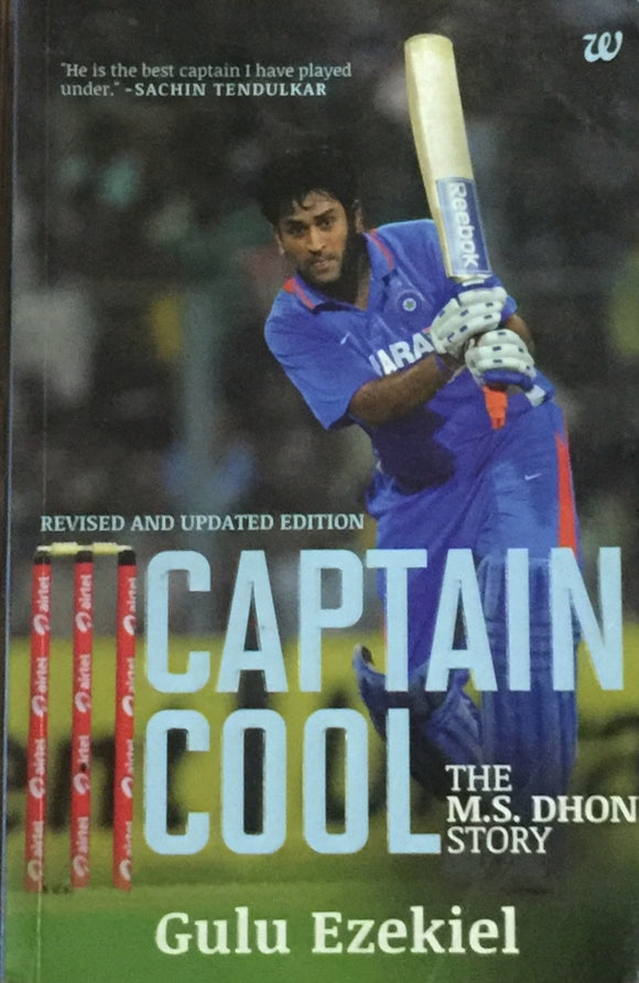 Captain Cool The M S Dhoni Story by Gulu Ezekiel
