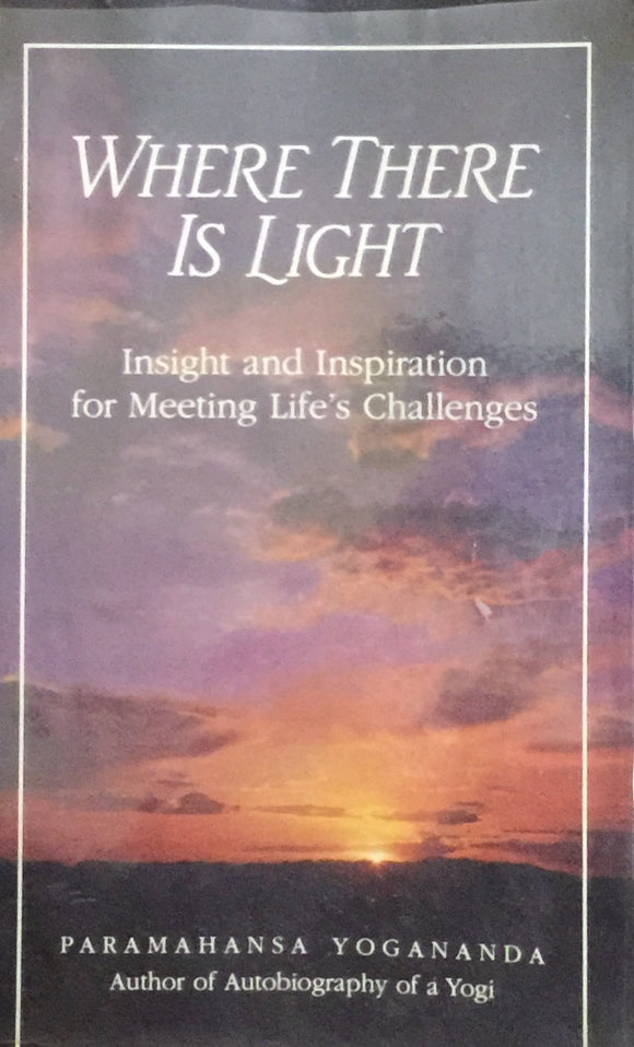 Where There is Light by Paramahansa Yogananda