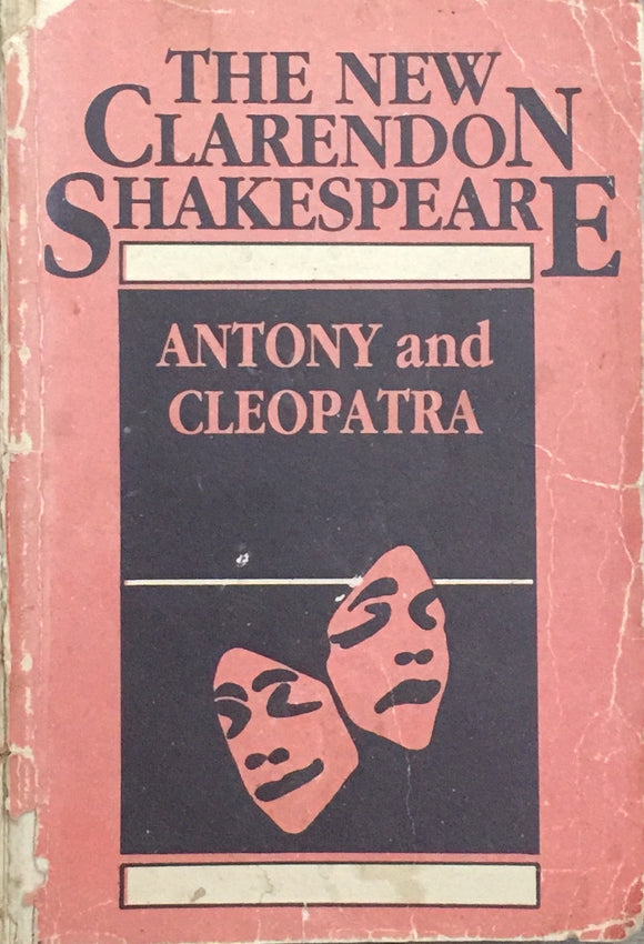 The New Clarendon Shakespeare Antony and Cleopatra
