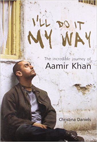I'll Do It My Way - The Incredible Journey Of Amir Khan By Christina Daniels