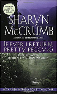 If Every I return, Pretty Peggy-O by Sharyn McCrumb