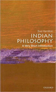Indian Philosophy (Very Short Introductions) By Sue Hamilton