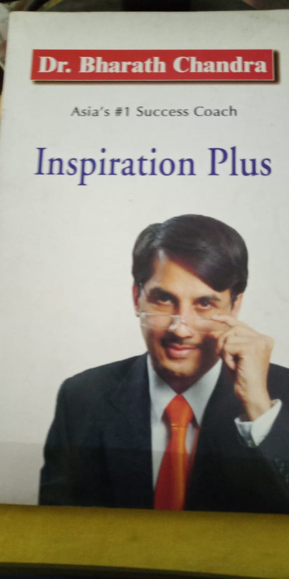 Inspiration Plus by Dr. Bharath Chandra