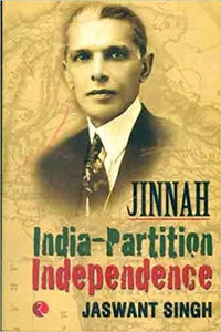 Jinnah India-Partition Independence by Jaswant Singh