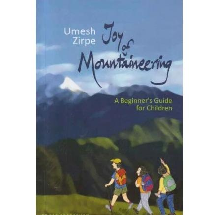 Joy Of Mountaineering by Umesh Zirpe