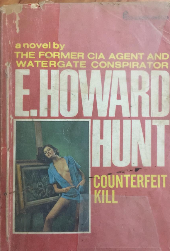 Counterfeit Kill, By E. Howard Hunt