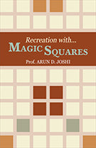 Recreation with Magic squares by Prof. ARUN D. JOSHI