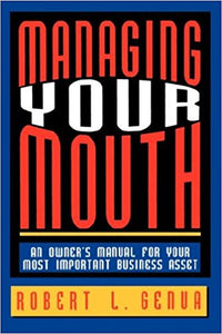 Managing Your Mouth by Robert L. Genua