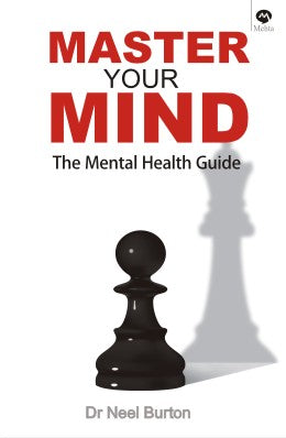 Master Your Mind by Dr. Neel Burton