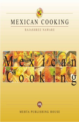 Mexican Cooking by Rajshree Naware