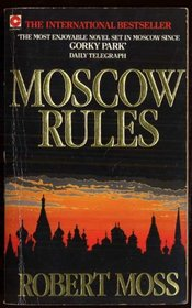 Moscow Rules by Robert Moss