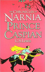 The Chronicles of Narnia - Price Caspian By C S Lewis