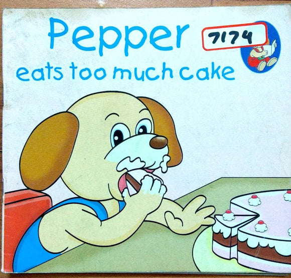 Pepper: Eats too much cake