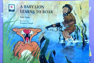 A baby lion learns to roar by Gurmeet Singh