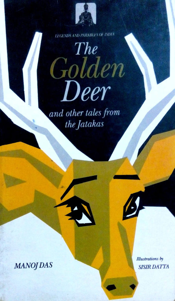 The golden deer and other tales from the jatakas by Manoj Das