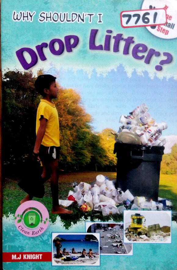 Why shouldn't drop litter? by K.J.Knight