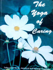 The yoga of caring by Jayadeva and Hansaji Yogendra