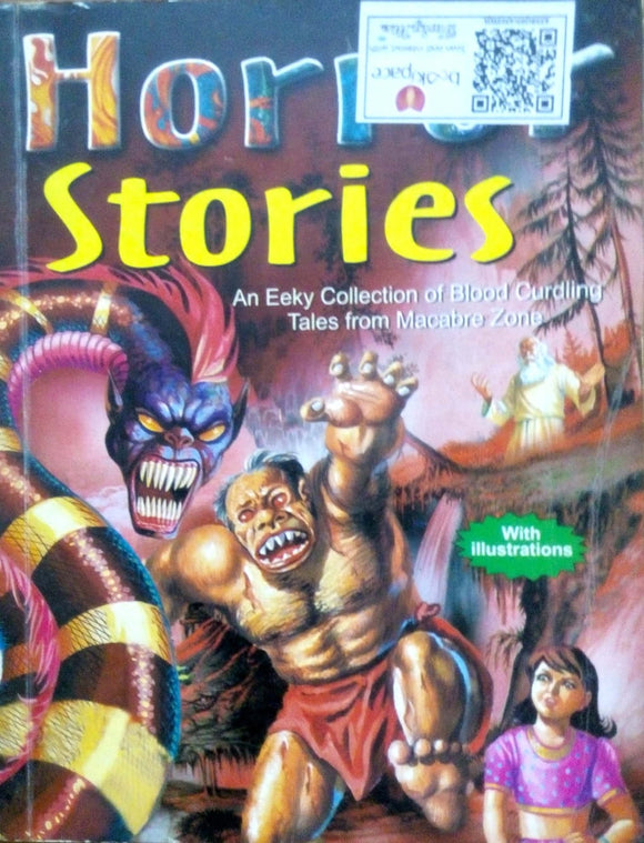 Horror stories: An eeky collection of blood curding tales from macabre zone by Ganga Sharma