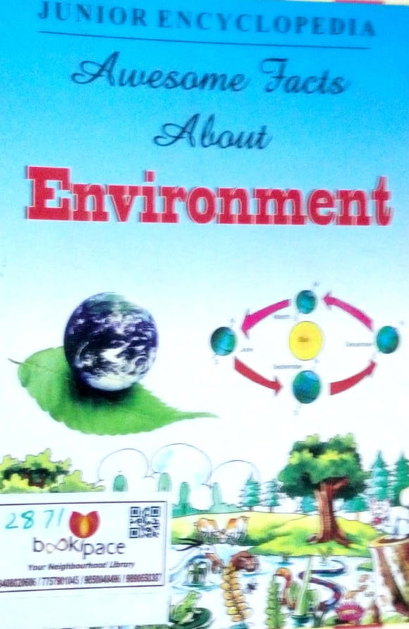 Junior Encyclopedia: Awesome facts about environment