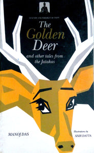 The golden deer and other tales from the jatakas by Sisir Datta