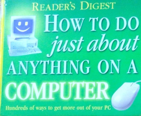 Reader's Digest: How to do just about anything on a computer