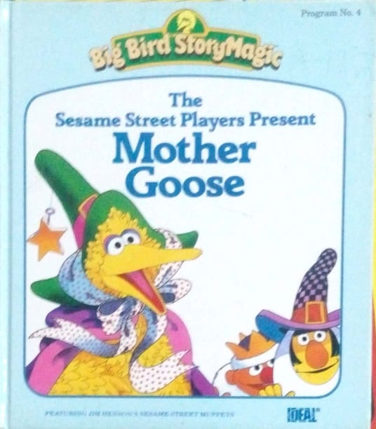 Big bird storymagic: The sesame street players present mother goose by Michael Smollin
