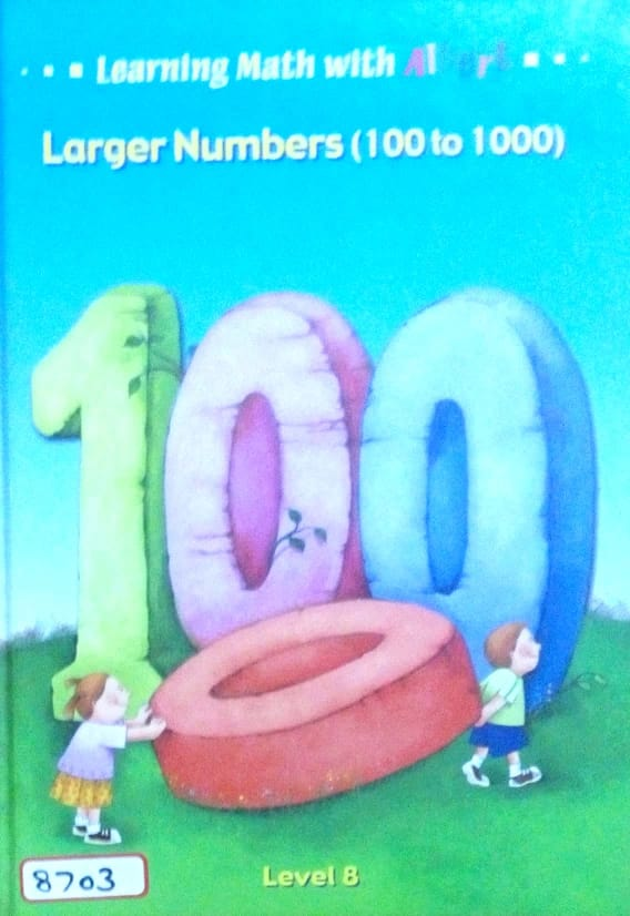Learning math with albert: Larger numbers (100 to 1000) Level 8