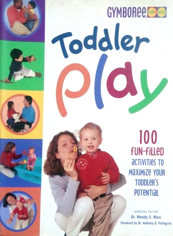 Toddlar play 100 fun filled activities to maximize your toddler;s potential