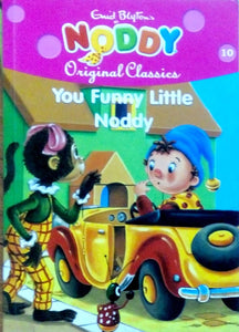 Noddy original classics: You funny little noddy by Enid Blyton