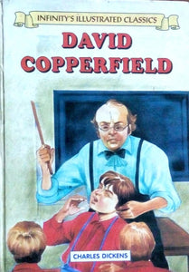 Infinity's illustrated classics: David Copperfield by Charles Dickens