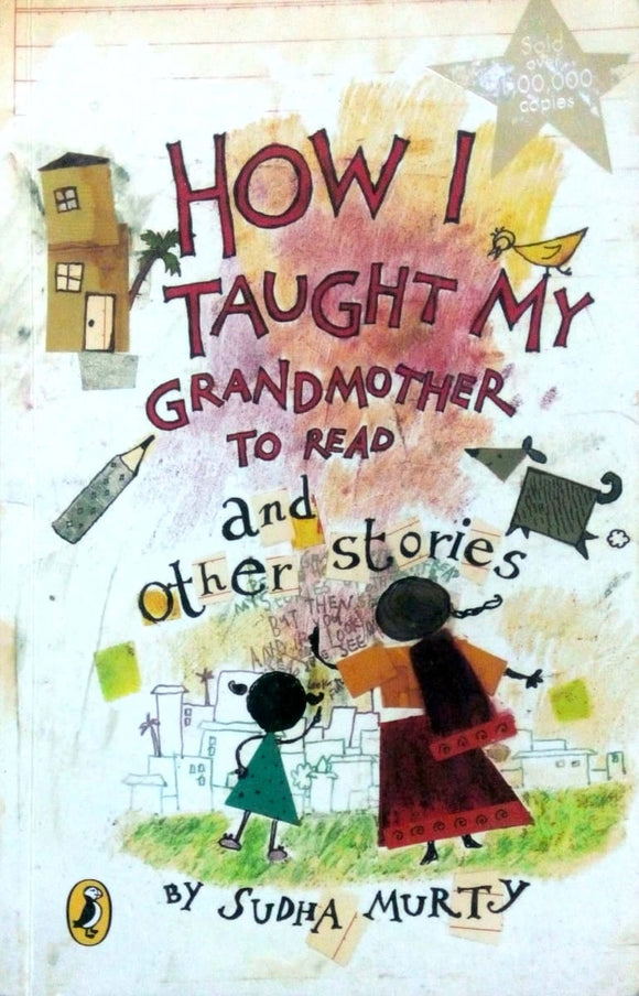 How I taught my grandmother to read and other stories by Sudha Murty