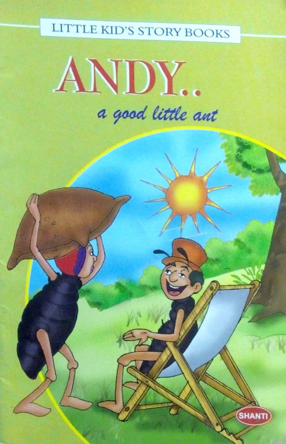 Little kid's story books: Andy.. a good little ant