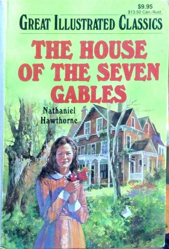 Great illustrated classics: The house of he seven gables by Nathaniel Hawthorne