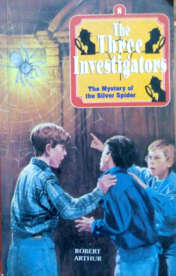 The three investigatoes: The mystery of the silver spider by Robert Arthur