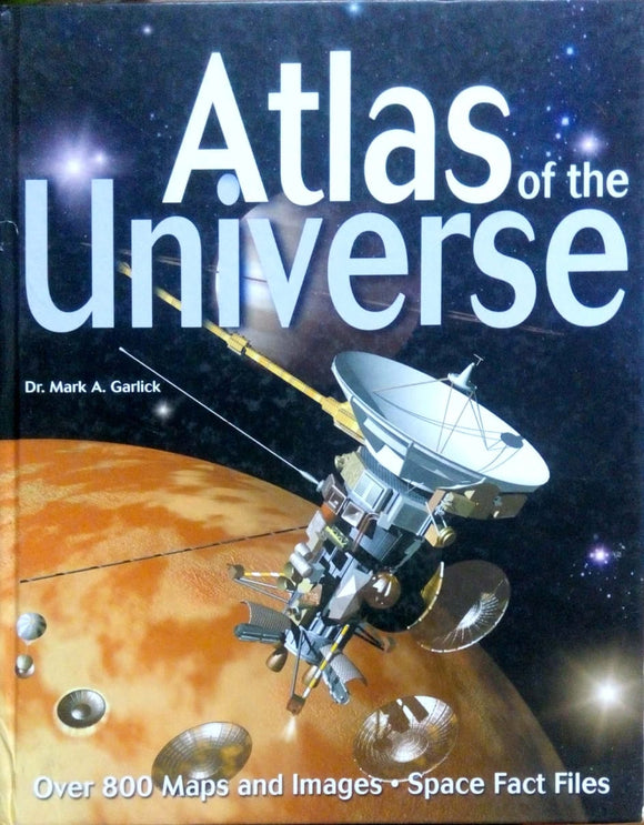 Atlas of the Universe by Dr. Mark A. Garlick