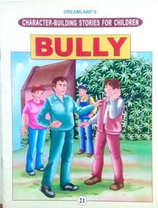 Dreamland's character building stories for children: Bully